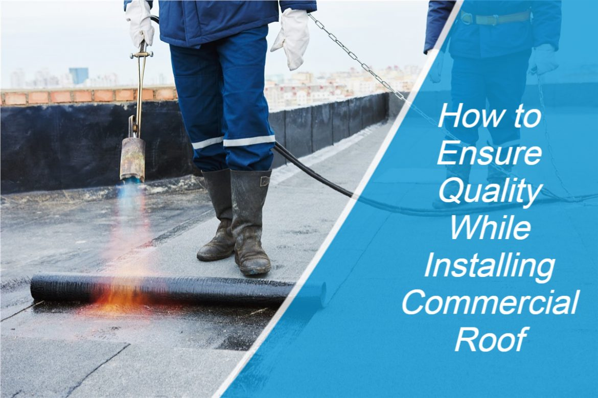 How to Ensure Quality While Installing Commercial Roof